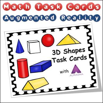 Augmented Reality MATH Task Cards Using Aurasma 3D SHAPES