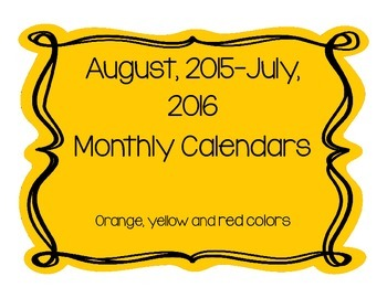 August, 2015-July, 2016 Monthly Calendars