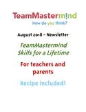 August 2018 Newsletter - TeamMastermind Skills for a Lifetime