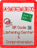 August: Back to School QR Code Listening Center w/ Comprehension