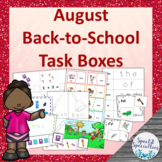 August Back to School Task Boxes - Language, Math, Fine Mo