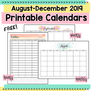 August-December 2019 Printable Monthly, Weekly, and Hourly Calendars - FREEBIE