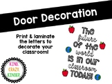 August / September Door Decor -the future of the world is