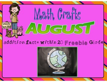 August Math Crafts Addition Facts within 20 Freebie Globe