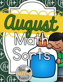 August Math Sorts - CCSS Aligned for Grades K-2