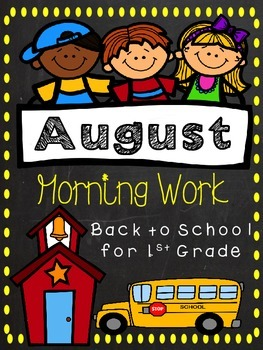August Morning Work for 1st Grade - Math and Literacy Practice