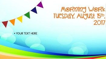 August Morning Work Powerpoint Slides- Editable