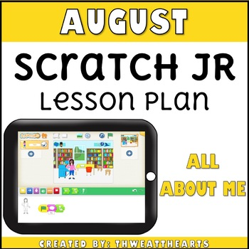 August Scratch Jr Programming Lesson Plan - All About Me