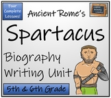 Spartacus - Biography Writing Unit