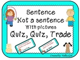 Quiz, quiz, trade: Sentence or Not a sentence with pictures