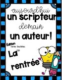 Aujourd'hui un scripteur, demain un auteur: La Rentrée scolaire