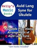 Auld Lang Syne For Ukulele - Holiday Performance Jam