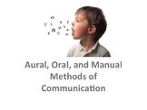 Aural, Oral, and Manual Methods of Communication