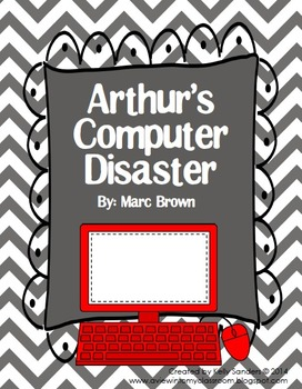 Aurthur's Computer Disaster Book Study - Common Core Aligned