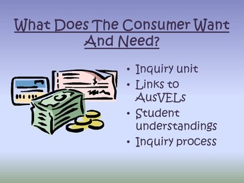 AusVELs Inquiry Unit - What does the consumer want and need?