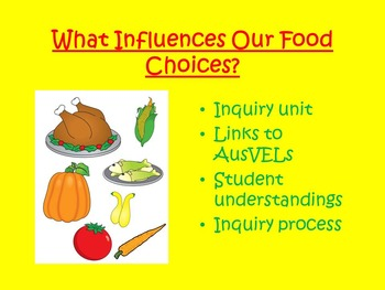 AusVELs Inquiry Unit - What influences our food choices?