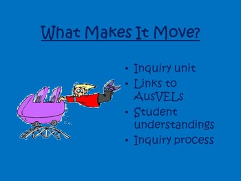 AusVELs Inquiry - What makes it move?