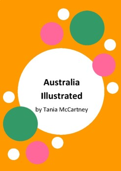 Australia Illustrated by Tania McCartney - 6 Activities - Australian Geography