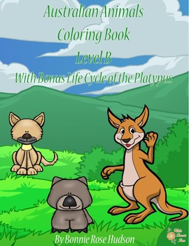 Australian Animals Coloring Book with Bonus Life Cycle of the Platypus-Level B