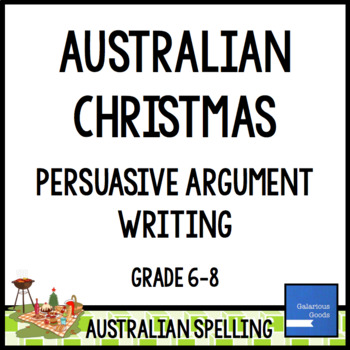 Australian Christmas Persuasive Argument Writing