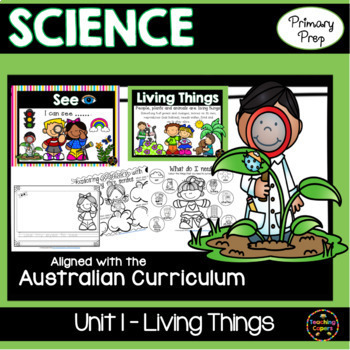 Living Things Unit Biological Science (Foundation) ACARA aligned + US Version
