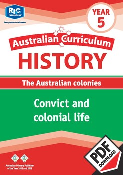 Australian Curriculum History: Convict and colonial life – Year 5