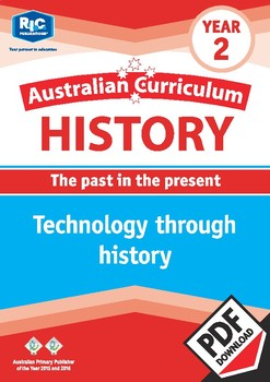 Australian Curriculum History: Technology through history – Year 2
