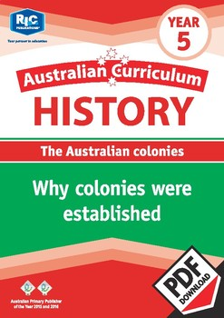 Australian Curriculum History: Why colonies were established – Year 5