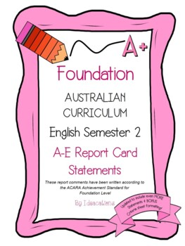 Australian Curriculum Report Comments Foundation Level - English Semester 2
