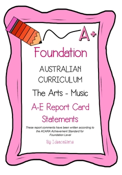 Australian Curriculum Report Comments Foundation Level - The Arts - Music