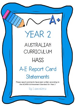 Australian Curriculum Report Comments Year 2 - Humanities