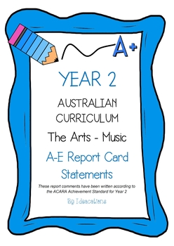 Australian Curriculum Report Comments Year 2 - The Arts - Music