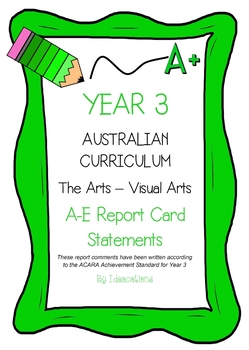Australian Curriculum Report Comments Year 3 - The Arts - Visual Arts