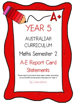 Australian Curriculum Report Comments Year 5 - Maths Semester 2