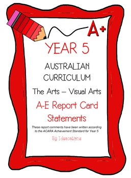 Australian Curriculum Report Comments Year 5 - The Arts - Visual Arts