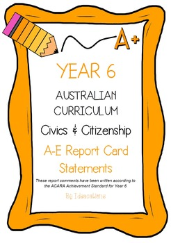 Australian Curriculum Report Comments Year 6 - Civics & Citizenship