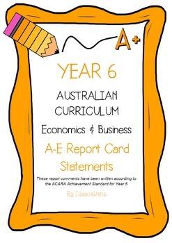 Australian Curriculum Report Comments Year 6 - Economics & Business