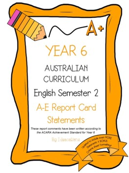 Australian Curriculum Report Comments Year 6 - English Semester 2