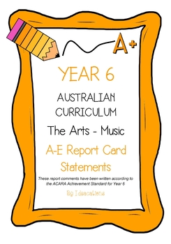 Australian Curriculum Report Comments Year 6 - The Arts - Music