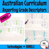 Australian Curriculum Reporting Grade Descriptors Technologies BUNDLE