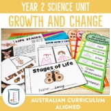 Australian Curriculum Year 2 Science Unit Growth and Change