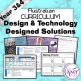 Australian Curriculum Year 3/4 Design and Technologies Designed Solutions Unit