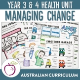 Australian Curriculum Year 3&4 Health Unit - Managing Change