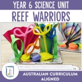 Australian Curriculum Year 6 Science Unit Reef Warriors