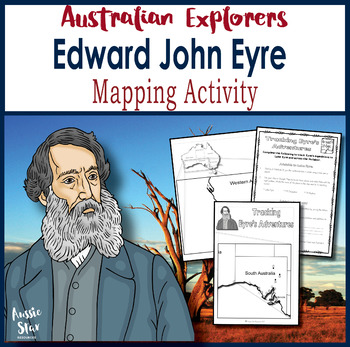 Australian Explorers - Edward John Eyre Mapping Activity
