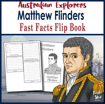Australian Explorers - Matthew Flinders - Fast Facts Flip Book