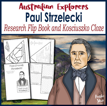 Australian Explorers - Paul Strzelecki Research Flip Book, Mt Kosciuszko Cloze
