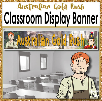 Australian Gold Rush Classroom Display Banner