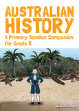 Australian History: A Primary Teacher Companion for Grade 5 (EBOOK)