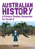 Australian History: A Primary Teacher Companion for Grade 6 (EBOOK)